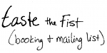 Taste the Fist (booking & mailing)